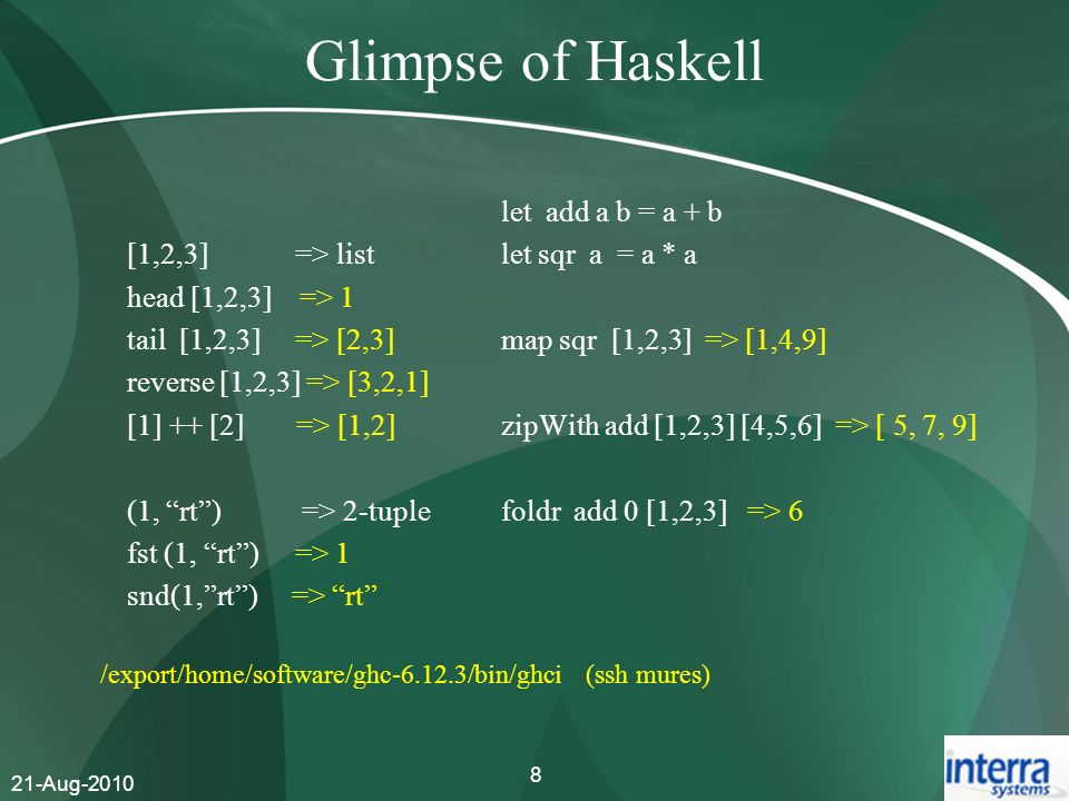 Glimpse of Haskell [1,2,3] => list head [1,2,3] => 1