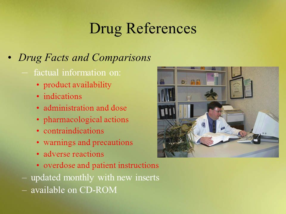 Drug References Drug Facts and Comparisons factual information on: