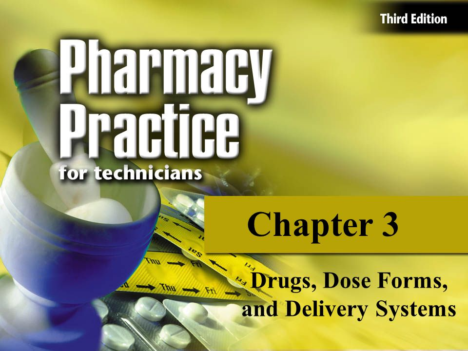 Drugs, Dose Forms, and Delivery Systems