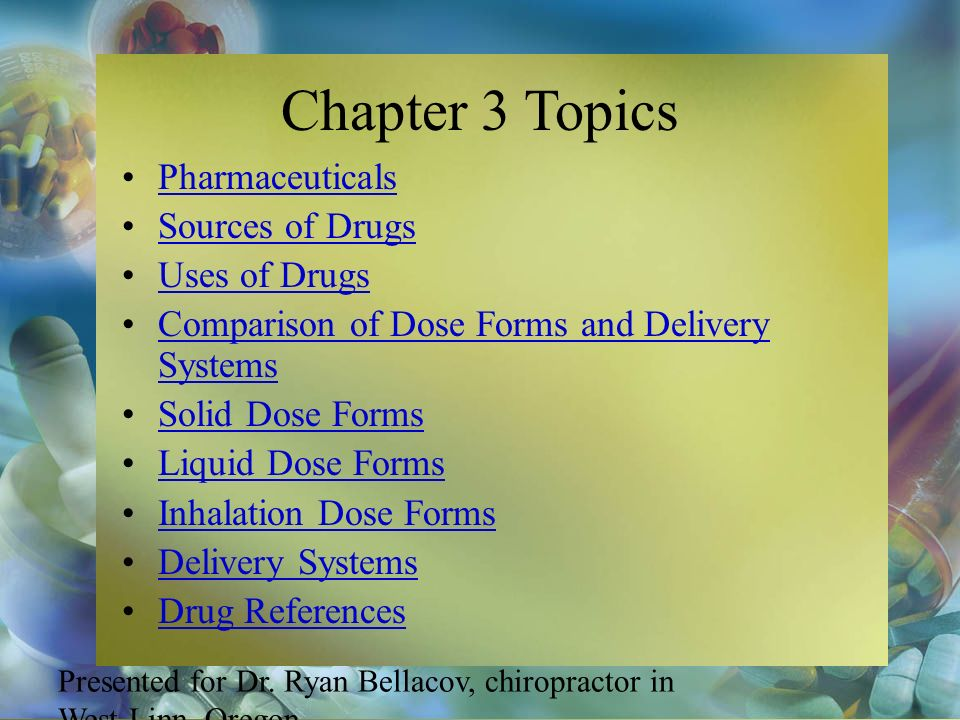 Chapter 3 Topics Pharmaceuticals Sources of Drugs Uses of Drugs