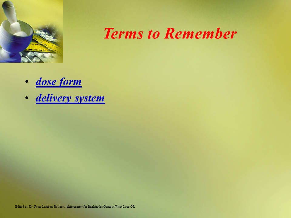 Terms to Remember dose form delivery system