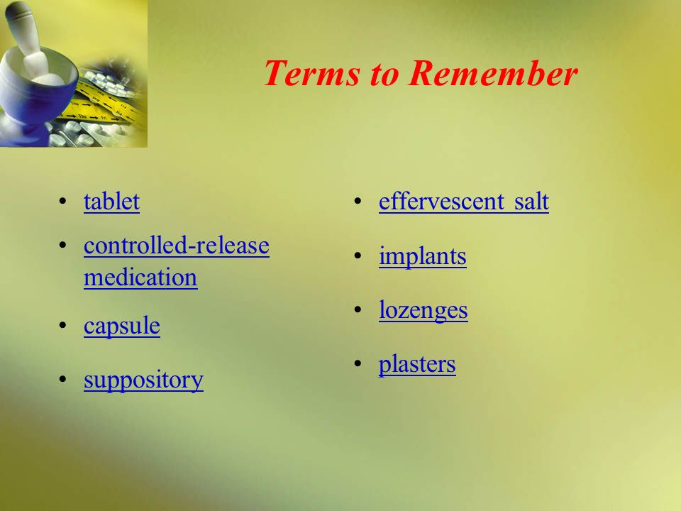 Terms to Remember tablet controlled-release medication capsule