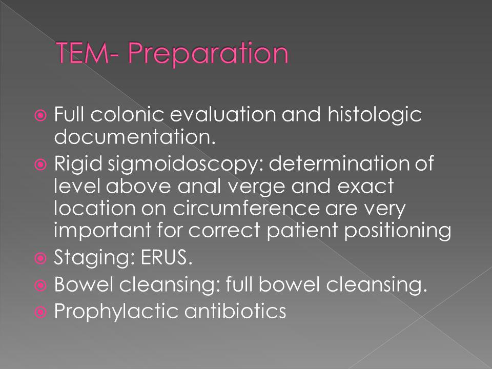 TEM- Preparation Full colonic evaluation and histologic documentation.