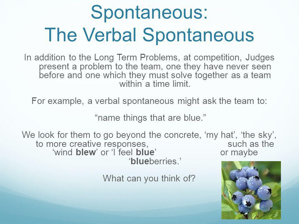 Spontaneous: The Verbal Spontaneous