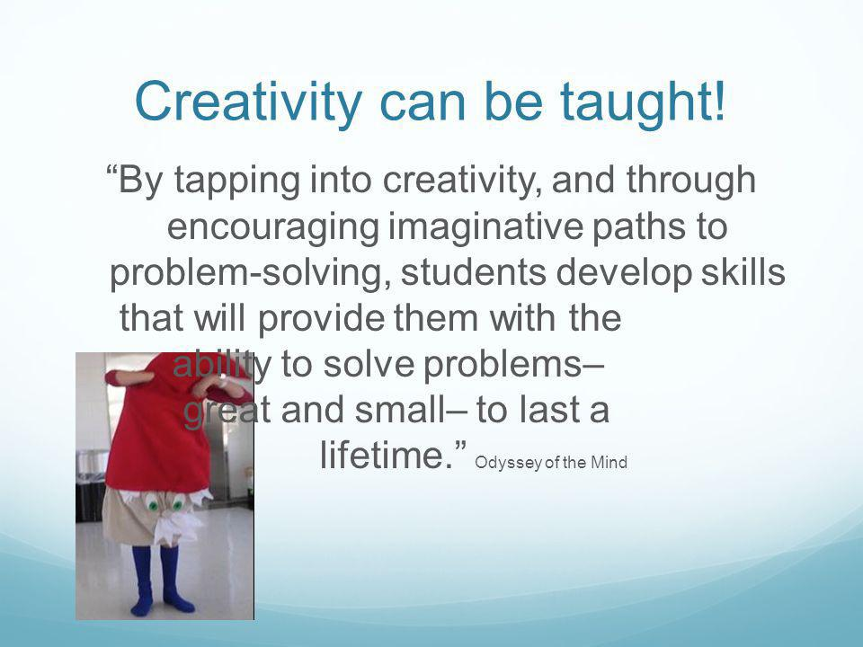 Creativity can be taught!