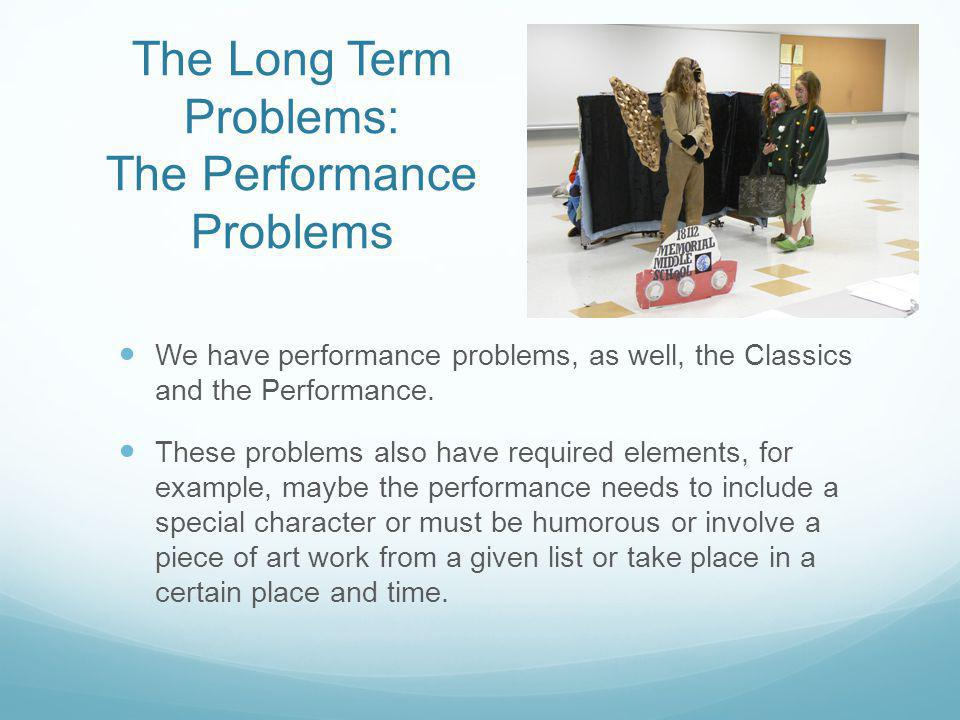 The Long Term Problems: The Performance Problems