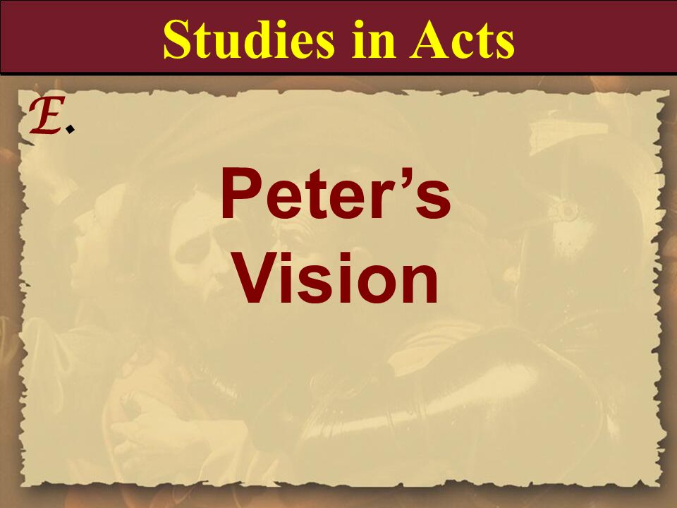 Peter's Vision Studies in Acts E.