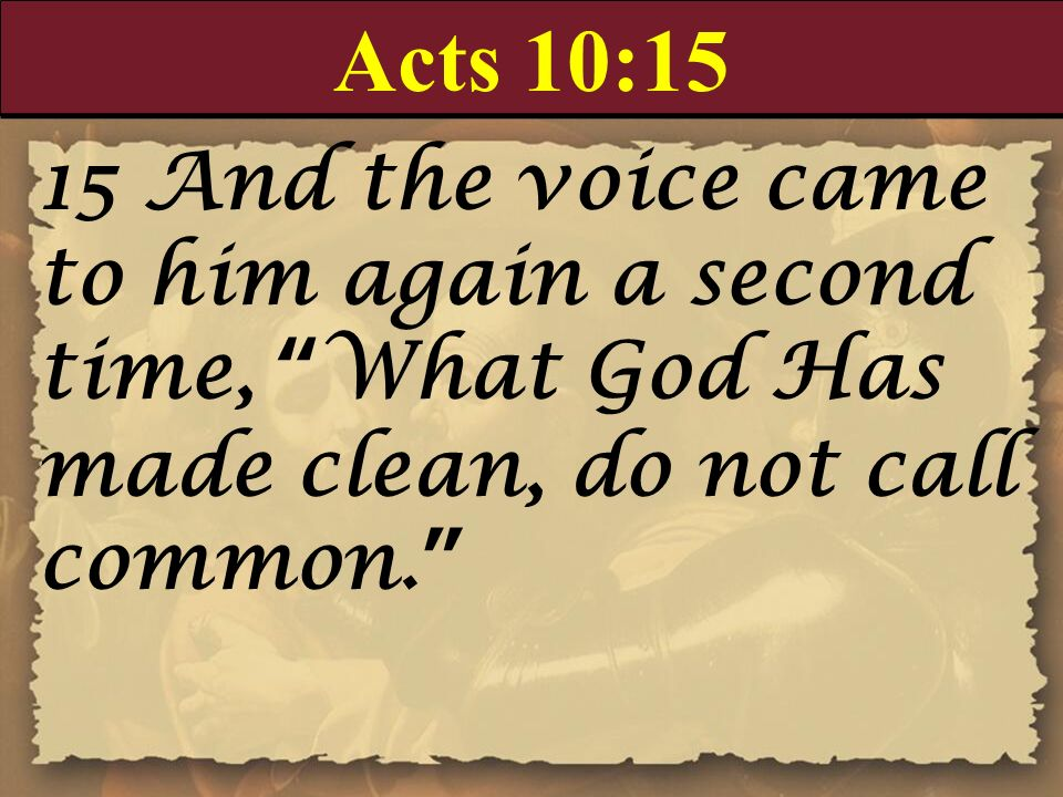 Acts 10:15 15 And the voice came
