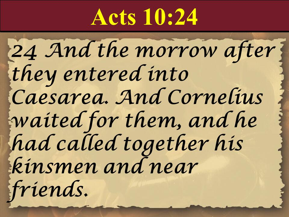 Acts 10:24