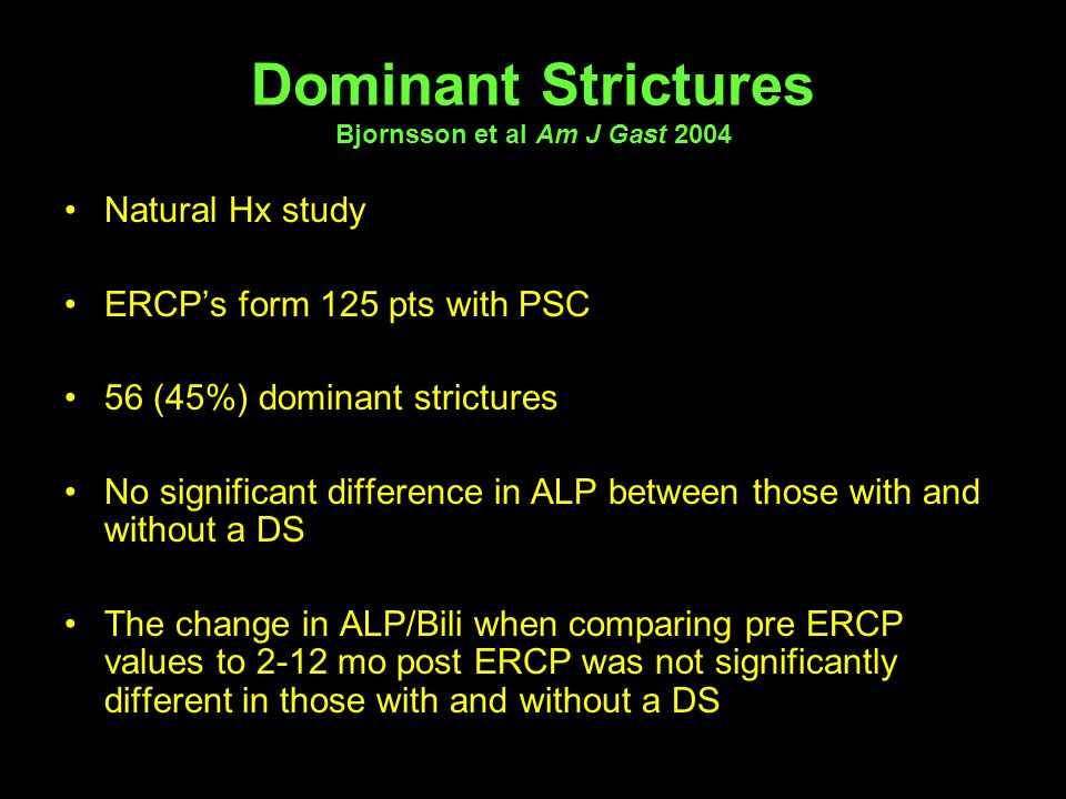 Dominant Strictures Bjornsson et al Am J Gast 2004
