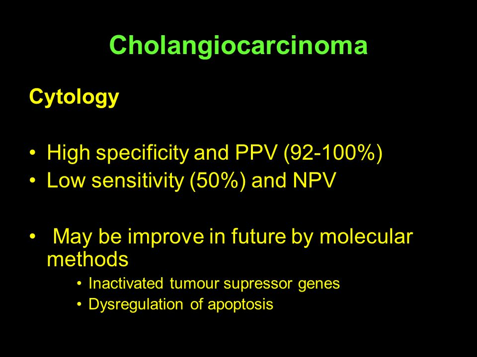 Cholangiocarcinoma Cytology High specificity and PPV (92-100%)
