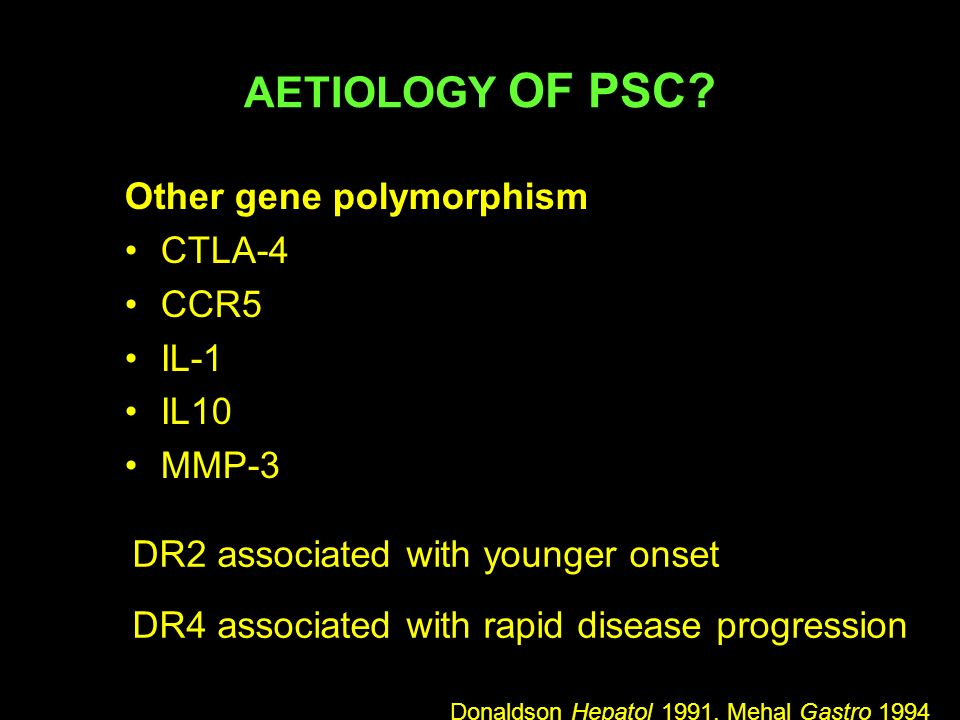 AETIOLOGY OF PSC Other gene polymorphism CTLA-4 CCR5 IL-1 IL10 MMP-3