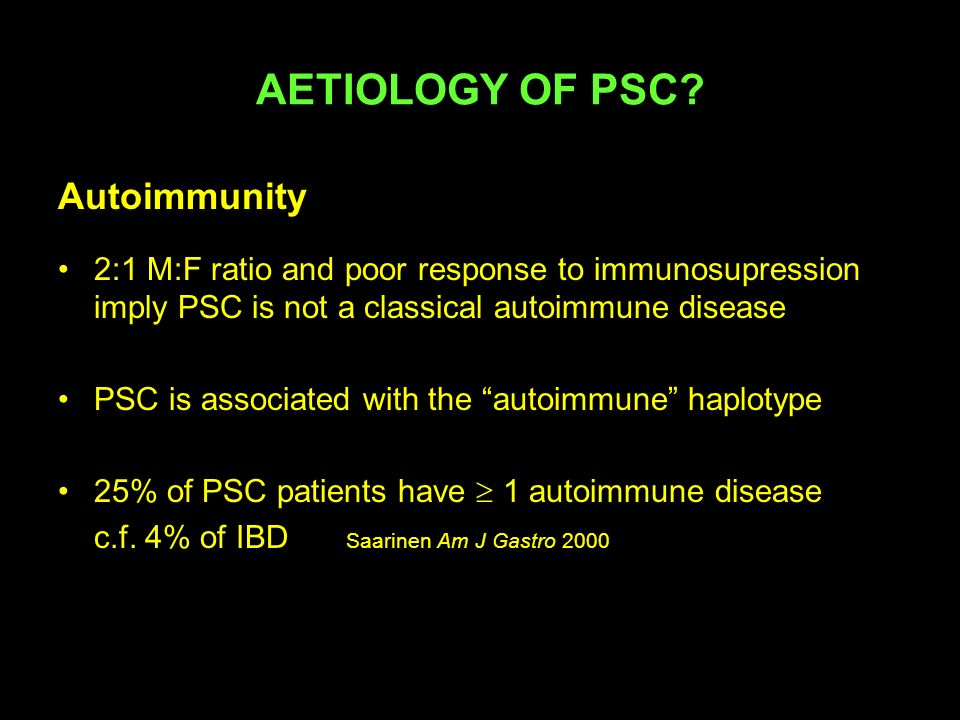 AETIOLOGY OF PSC Autoimmunity
