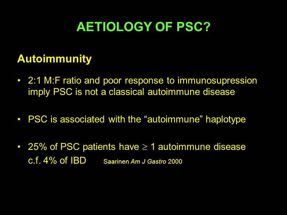 AETIOLOGY OF PSC Autoimmunity
