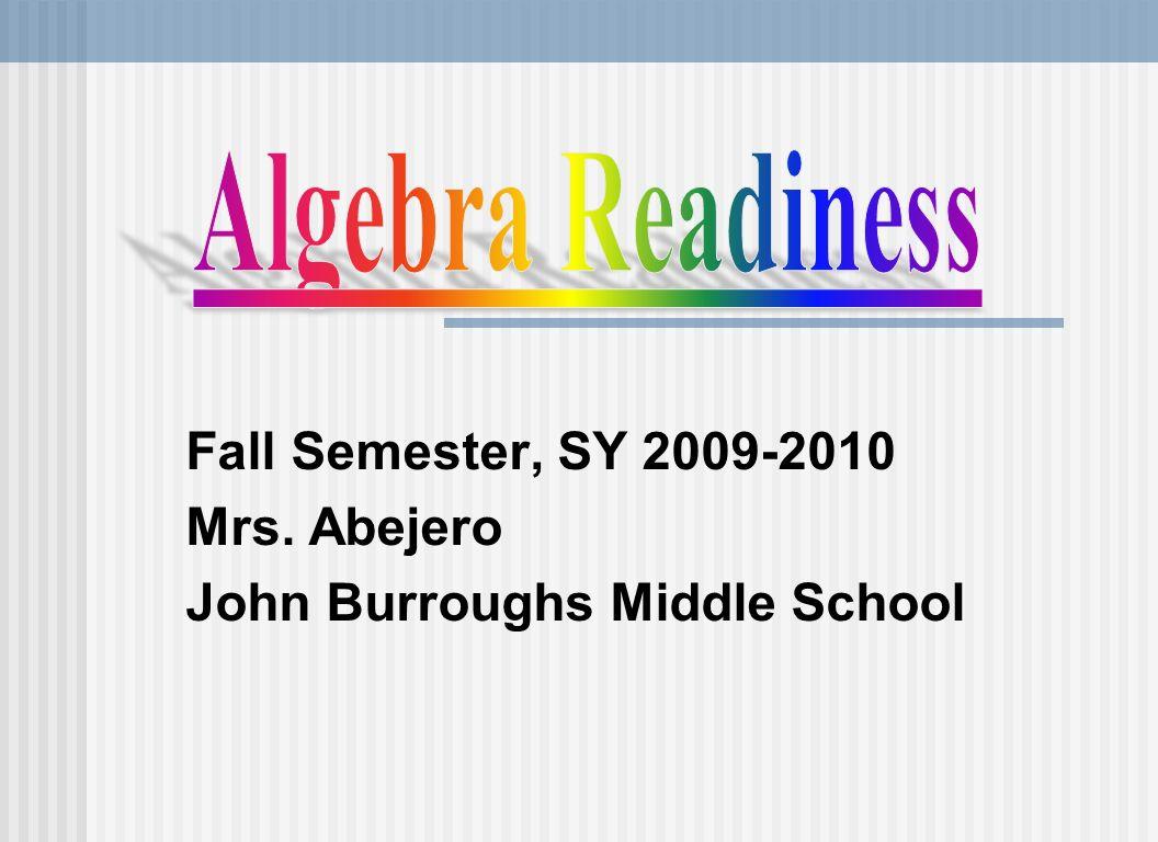 Fall Semester, SY 2009-2010 Mrs. Abejero John Burroughs Middle School