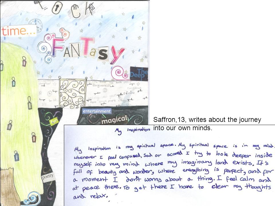 Saffron,13, writes about the journey into our own minds.