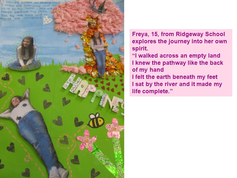 Freya, 15, from Ridgeway School explores the journey into her own spirit.