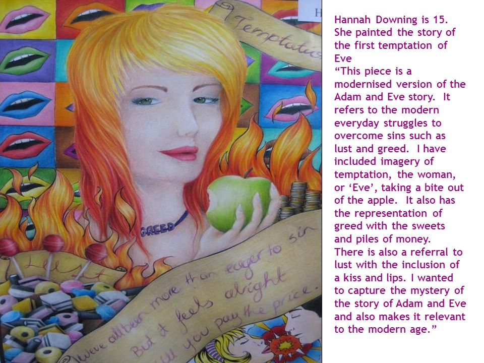 Hannah Downing is 15. She painted the story of the first temptation of Eve