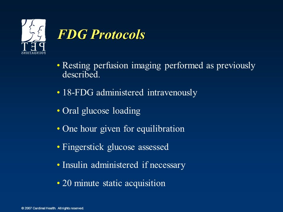 FDG Protocols Resting perfusion imaging performed as previously described. 18-FDG administered intravenously.