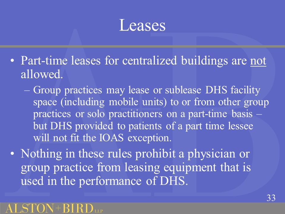 Leases Part-time leases for centralized buildings are not allowed.
