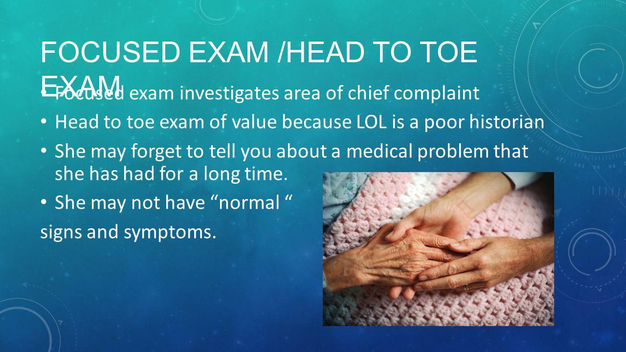 Focused Exam /Head to Toe Exam