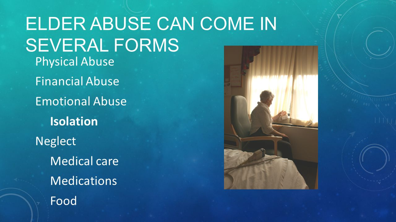 Elder Abuse can come in several forms