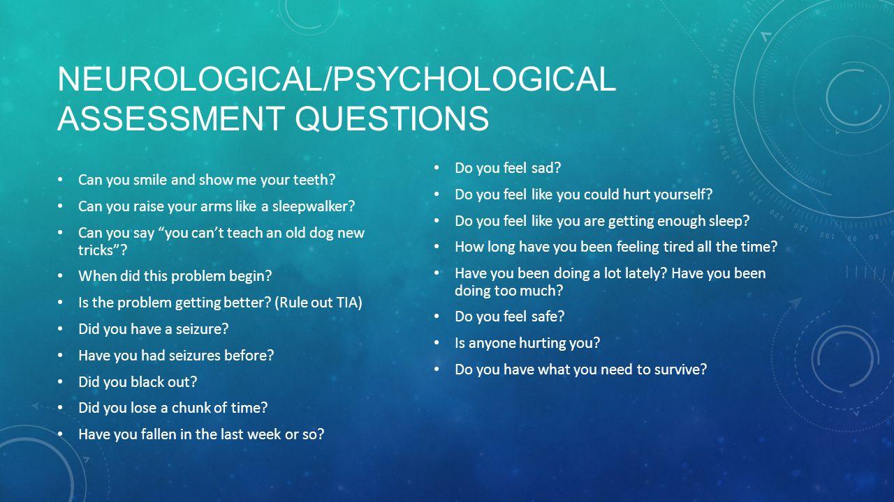 Neurological/Psychological Assessment questions