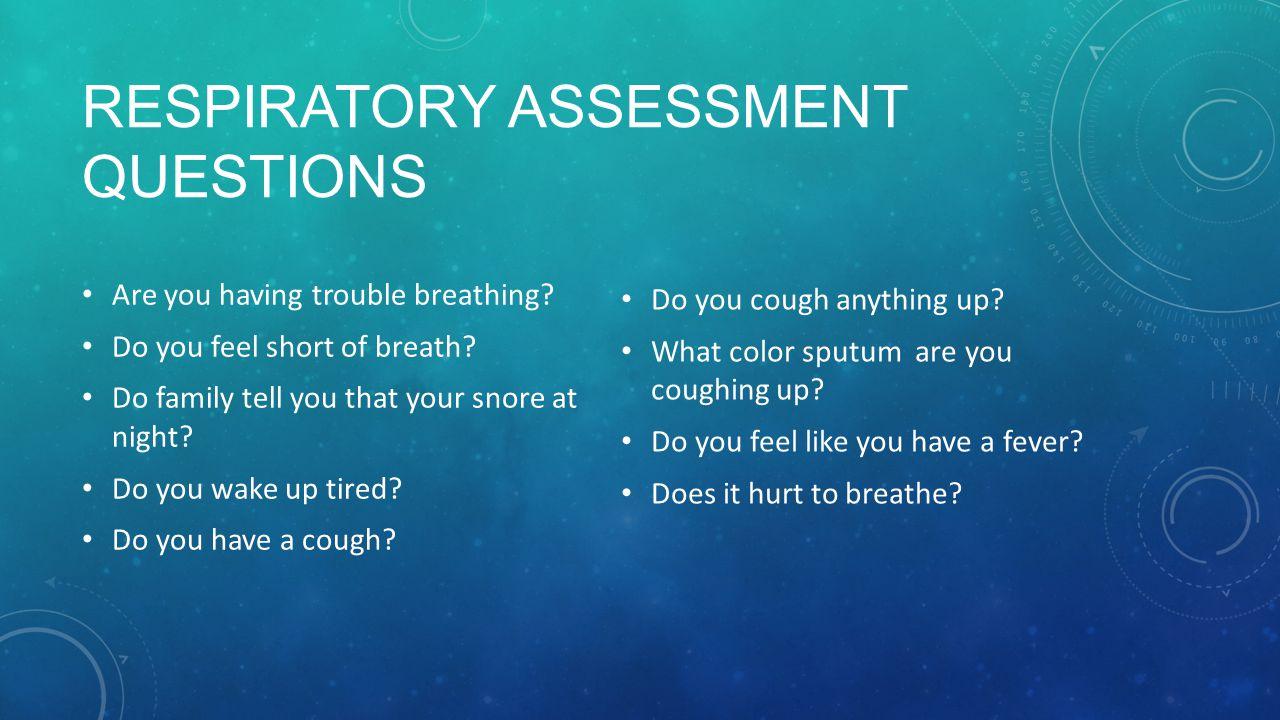 Respiratory Assessment Questions