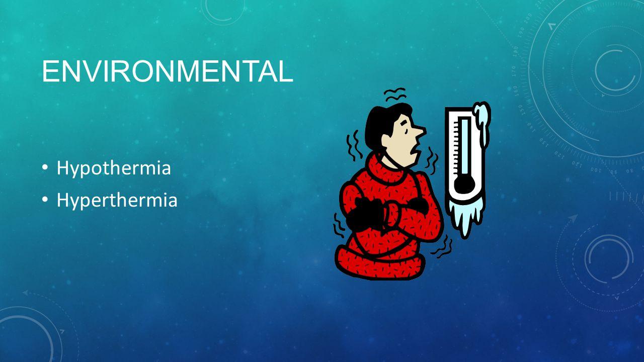 Environmental Hypothermia Hyperthermia
