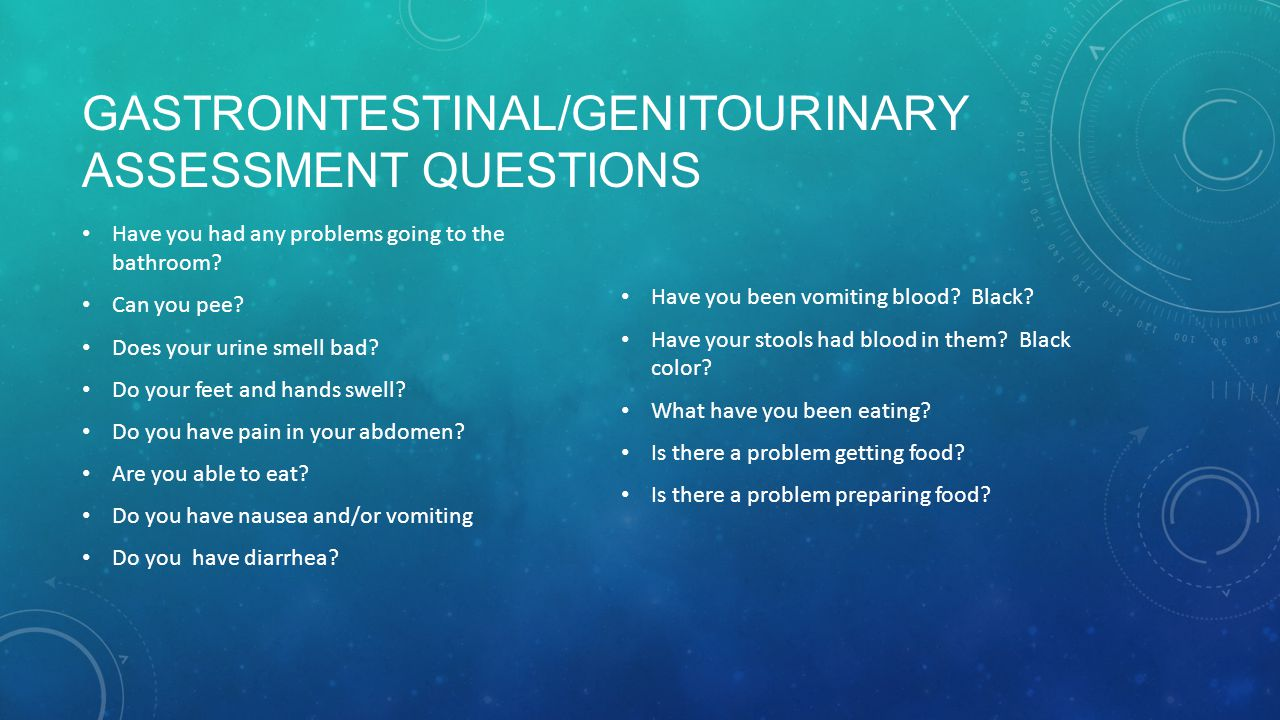 Gastrointestinal/GenitoUrinary Assessment Questions