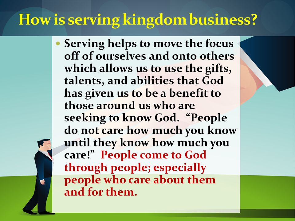 How is serving kingdom business
