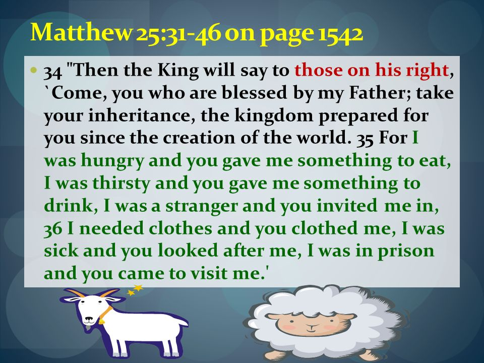 Matthew 25:31-46 on page 1542