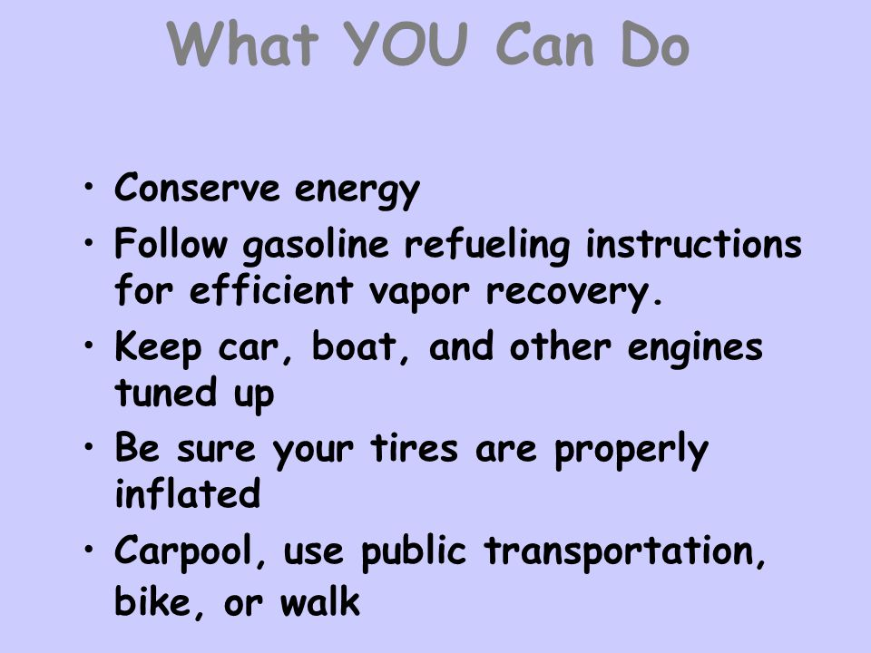 What YOU Can Do Conserve energy
