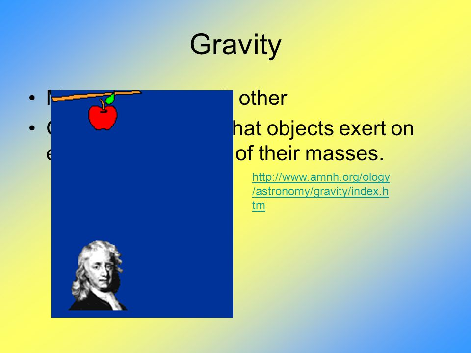 Gravity Masses attract each other