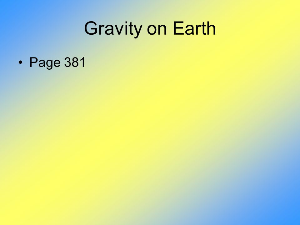 Gravity on Earth Page 381