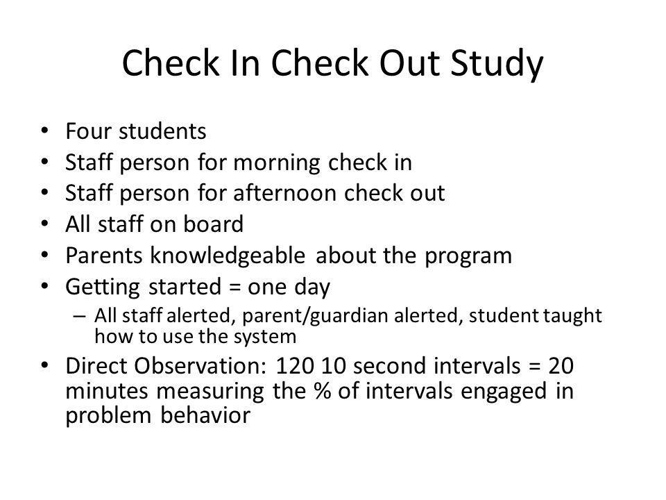 Check In Check Out Study