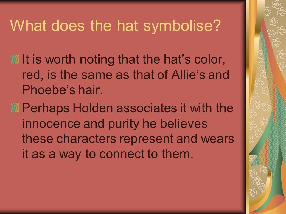What does the hat symbolise