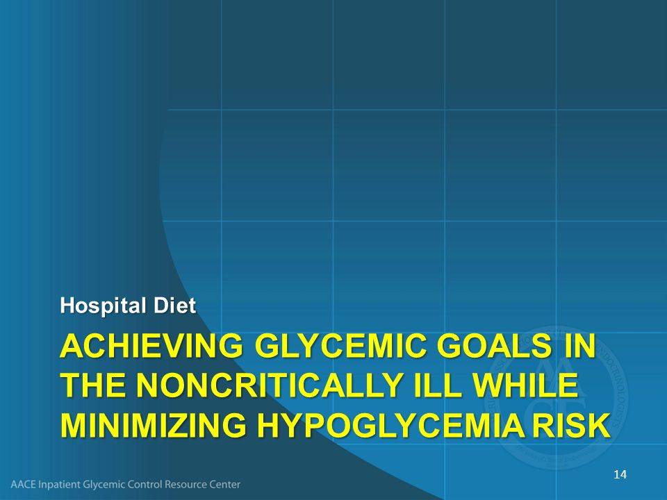 Hospital Diet Achieving Glycemic Goals in the Noncritically Ill while Minimizing Hypoglycemia risk