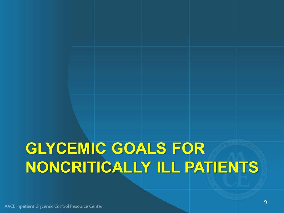 Glycemic Goals for Noncritically Ill Patients