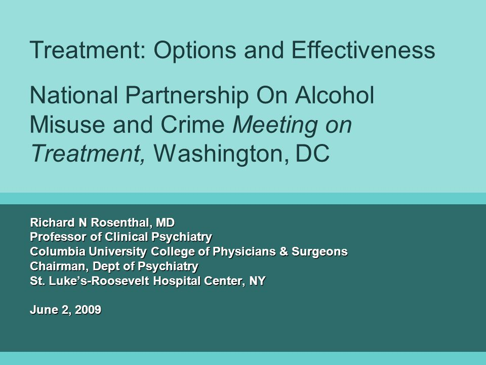 Treatment: Options and Effectiveness National Partnership On Alcohol Misuse and Crime Meeting on Treatment, Washington, DC