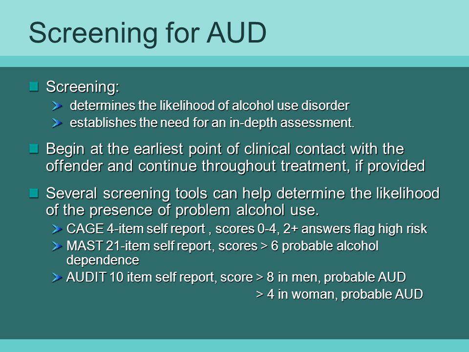 Screening for AUD Screening: