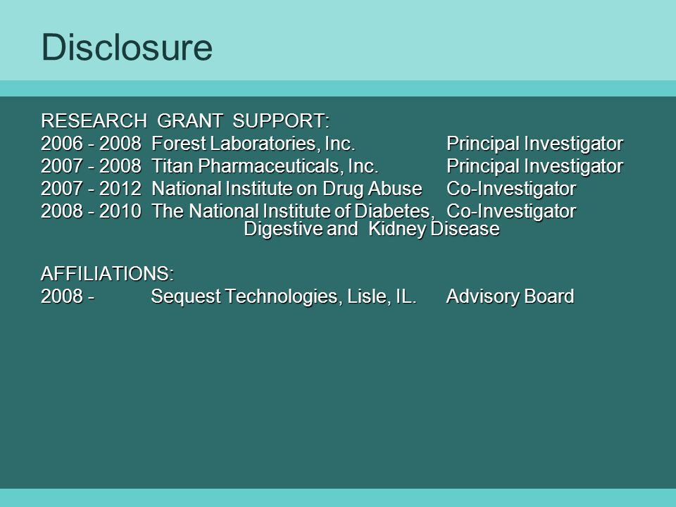 Disclosure RESEARCH GRANT SUPPORT: