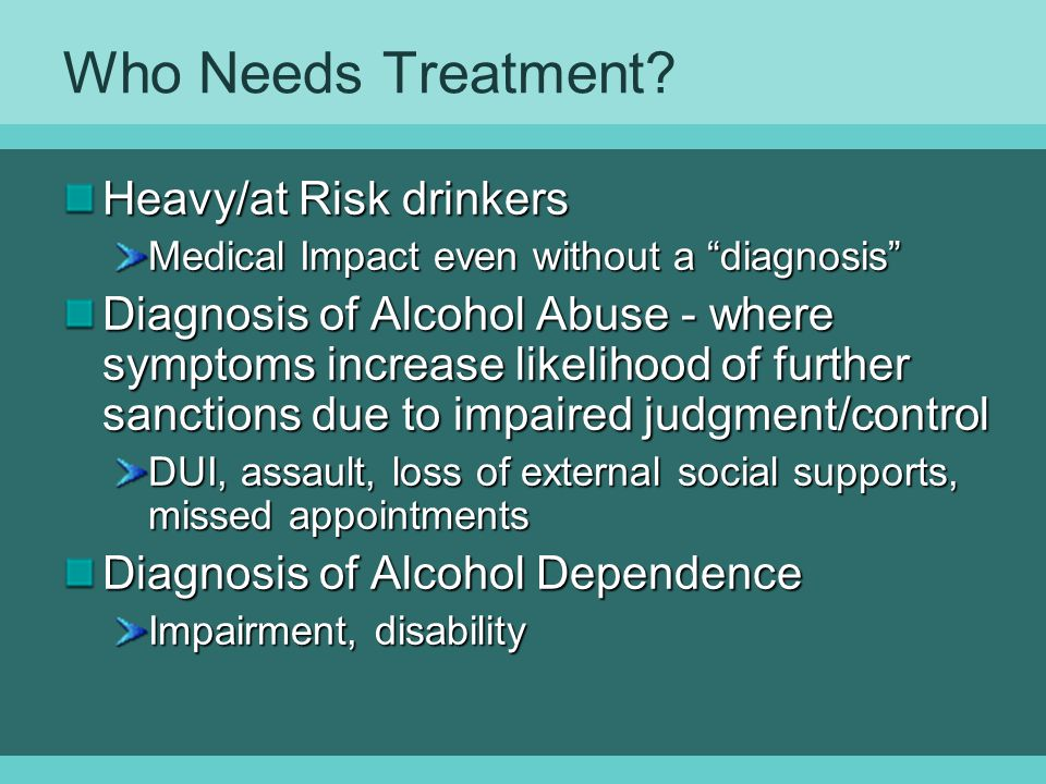 Who Needs Treatment Heavy/at Risk drinkers