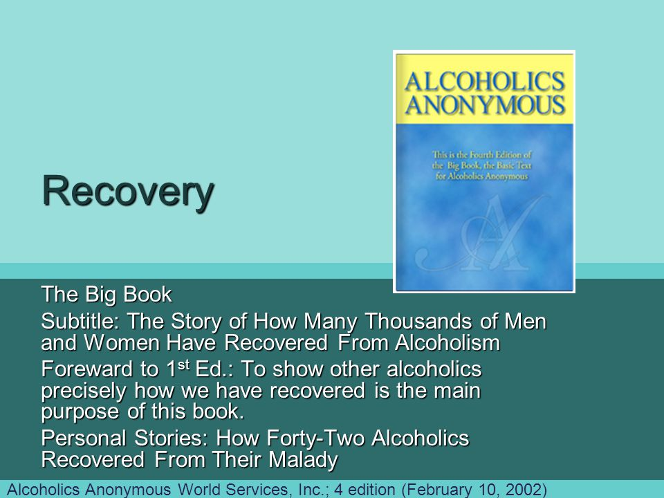 Recovery The Big Book. Subtitle: The Story of How Many Thousands of Men and Women Have Recovered From Alcoholism.