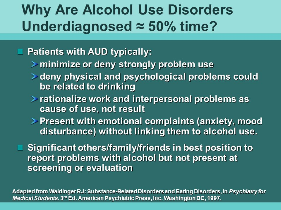 Why Are Alcohol Use Disorders Underdiagnosed ≈ 50% time