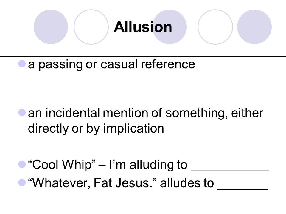 Allusion a passing or casual reference