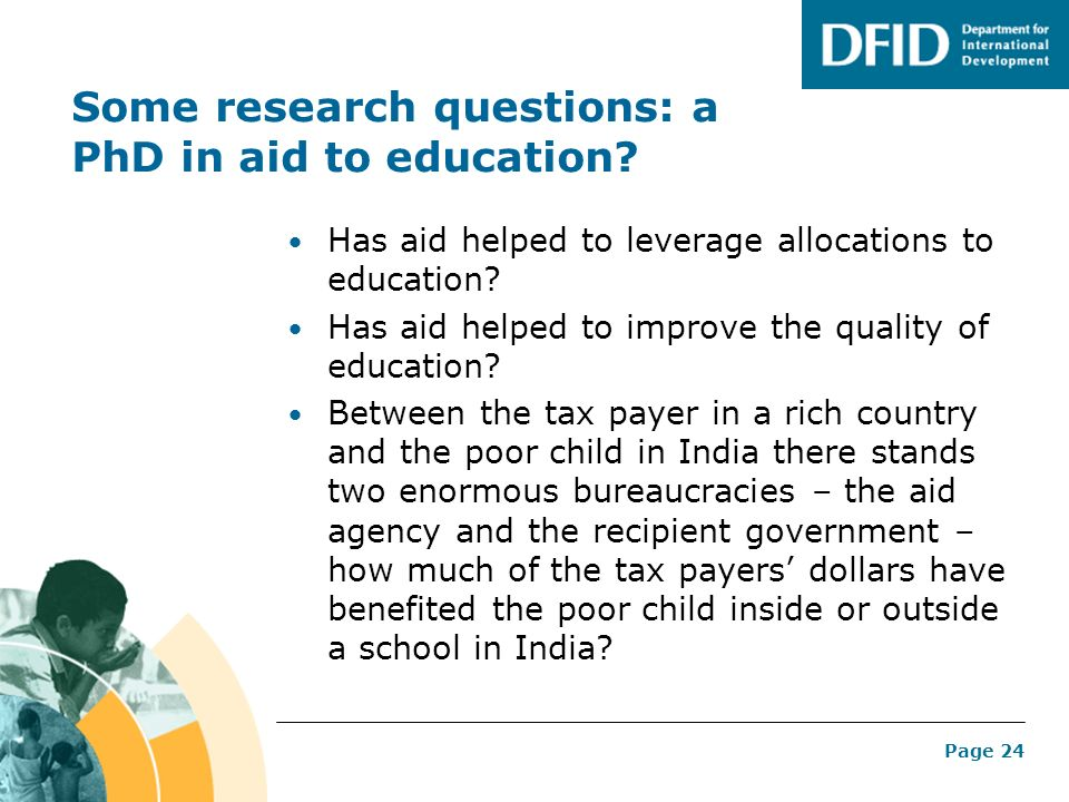 Some research questions: a PhD in aid to education