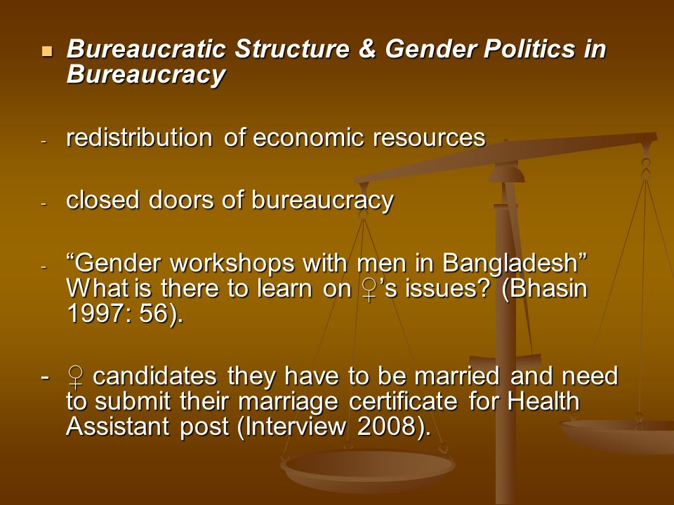 Bureaucratic Structure & Gender Politics in Bureaucracy