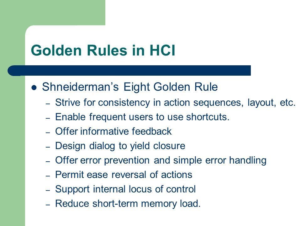 Golden Rules in HCI Shneiderman's Eight Golden Rule