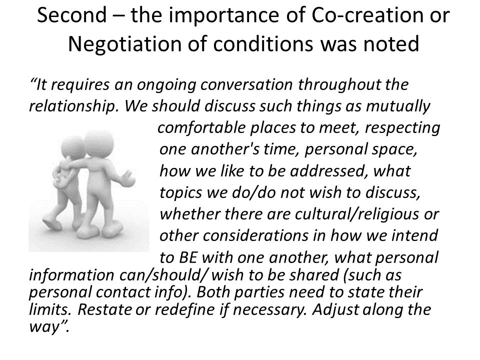 Second – the importance of Co-creation or Negotiation of conditions was noted